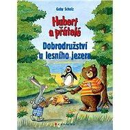 Hubert a přátelé - Dobrodružství u lesního jezera - Elektronická kniha