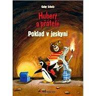 Hubert a přátelé - Poklad v jeskyni - Elektronická kniha