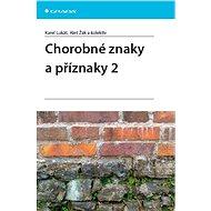 Chorobné znaky a příznaky 2 - Karel Lukáš, Aleš Žák, kolektiv a