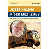 Josef Kalina: Písek mezi zuby - Elektronická kniha