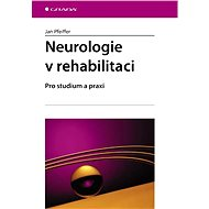Neurologie v rehabilitaci - Jan Pfeiffer