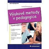 Výukové metody v pedagogice - Lucie Zormanová