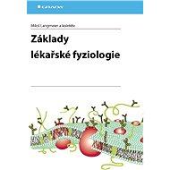 Základy lékařské fyziologie - Miloš Langmeier, kolektiv a