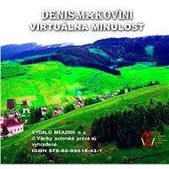 Virtuálna minulosť - Denis Makovini