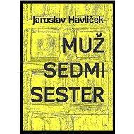 Muž sedmi sester - Elektronická kniha