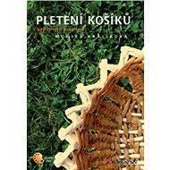 Pletení košíků - Monika Králíková