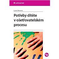 Potřeby dítěte v ošetřovatelském procesu - Lucie Sikorová