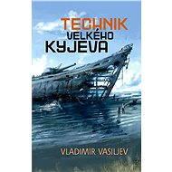 Technik Velkého Kyjeva - Elektronická kniha