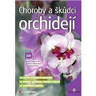 Choroby a škůdci orchidejí - Elektronická kniha