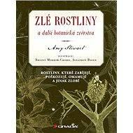 Zlé rostliny a další botanická zvěrstva - Elektronická kniha