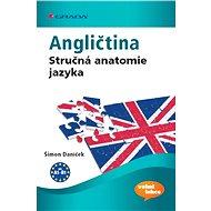 Angličtina Stručná anatomie jazyka - Šimon Daníček