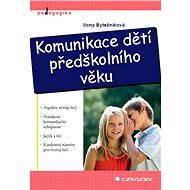 Komunikace dětí předškolního věku - Ilona Bytešníková