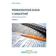 Problematická slova v angličtině: anglicko-český slovník - Elektronická kniha