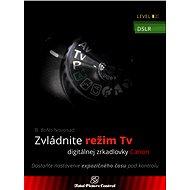 Zvládnite režim Tv digitálnej zrkadlovky Canon - Elektronická kniha
