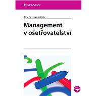 Management v ošetřovatelství - Elektronická kniha