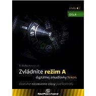 Zvládnite režim A digitálnej zrkadlovky Nikon - Elektronická kniha