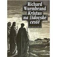 Kristus na židovské cestě - Elektronická kniha