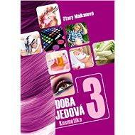 Doba jedová 3 - Kosmetika - Elektronická kniha