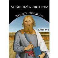 Apoštolové a jejich doba - Elektronická kniha