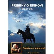 Příběhy o Erikovi - Začalo to v Ascaloně - Elektronická kniha