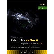 Zvládněte režim A digitální zrcadlovky Nikon - Elektronická kniha