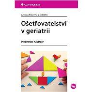 Ošetřovatelství v geriatrii - Elektronická kniha