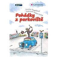 Pohádky z parkoviště - Zuzana Pospíšilová, Michal Sušina