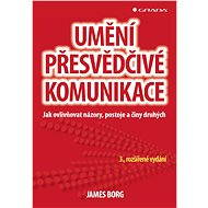 Umění přesvědčivé komunikace - Elektronická kniha