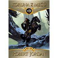 Koruna z mečů - Robert Jordan