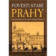 Pověsti staré Prahy - Elektronická kniha