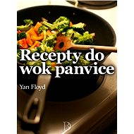 Recepty do wok panvice - Elektronická kniha