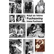 Když se řekne Fuchsoviny - Elektronická kniha