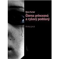 Čierna princezná a ryšavý poddaný - Elektronická kniha