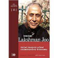 Ústní tradice učení kašmírského šivaismu - Swámi Lakshman Joo