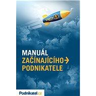 Manuál začínajícího podnikatele - Elektronická kniha - Kolektiv ů - Podnikatel.cz