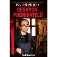 Poutavé příběhy českých podnikatelů - Elektronická kniha