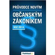 Průvodce novým občanským zákoníkem - Elektronická kniha