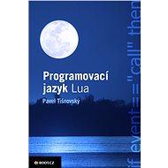 Programovací jazyk Lua - Elektronická kniha - Pavel Tišnovský