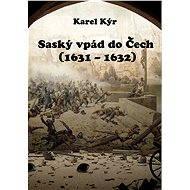 Saský vpád do Čech (1631 – 1632) - Elektronická kniha