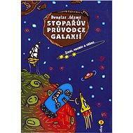 Stopařův průvodce Galaxií 3. - Život, vesmír a vůbec - Elektronická kniha