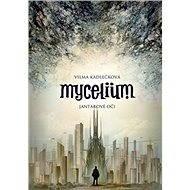 Mycelium I: Jantarové oči - Elektronická kniha
