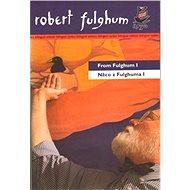 Něco z Fulghuma I - Robert Fulghum