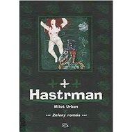 Hastrman - Elektronická kniha - Miloš Urban - oceněno Literou za nejlepší knihu v kategorii próza - 315 stran