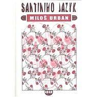 Santiniho jazyk - Miloš Urban