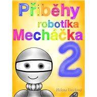Příběhy robotíka Mecháčka 2 - Helena Vrecková