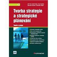 Tvorba strategie a strategické plánování - Elektronická kniha