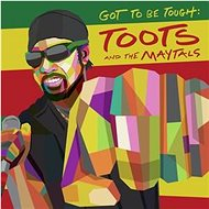 Toots & the Maytals: Got To Be Tough - CD - Hudební CD