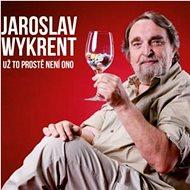 Wykrent Jaroslav: Už to prostě není ono / DIGIPACK - Hudební CD