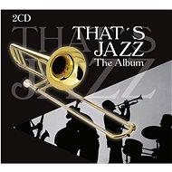 Various: That' s Jazz - The Album - CD - Music CD
