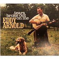 ARNOLD EDDY: TEARS BROKE OUT ON ME - Hudební CD